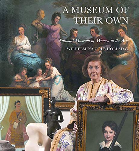 A Museum of Their Own: National Museum of Women in the Arts