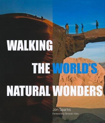 9780789210203: Walking the World's Natural Wonders