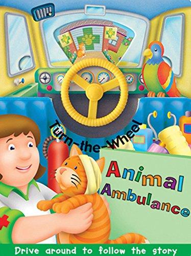 9780789210265: Animal Ambulance (Turn the Wheel)