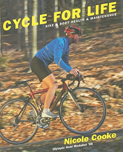 9780789210432: Cycle for Life: Bike and Body Health and Maintenance