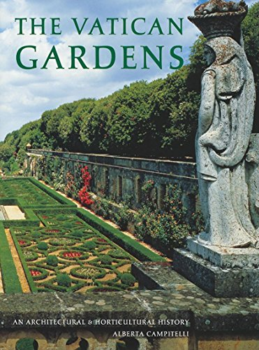 9780789210487: The Vatican Gardens: An Architectural and Horticultural History