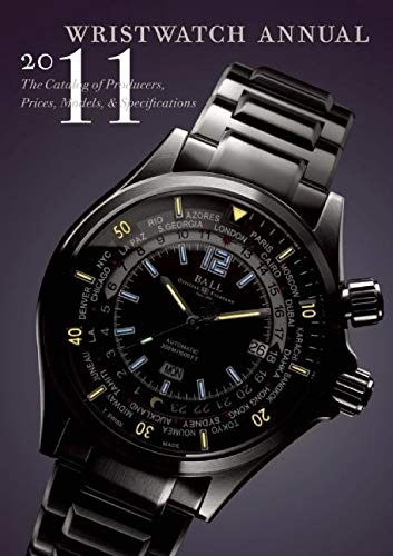 9780789210784: Wristwatch Annual 2011: The Catalog of Producers, Prices, Models, and Specifications