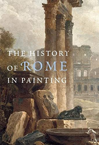 The History of Rome in Painting Format: Boxed Set/Slip Cased/Casebound