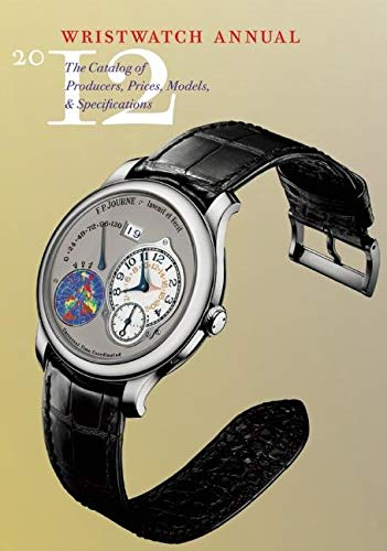 9780789211064: Wristwatch Annual 2012: The Catalog of Producers, Prices, Models, and Specifications