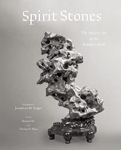 Spirit Stones: The Ancient Art of the: Hu, Kemin; Elias,