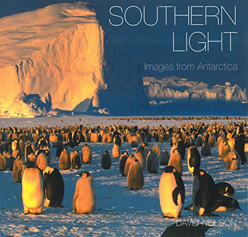 Southern Light: Images from Antarctica (Hardback)