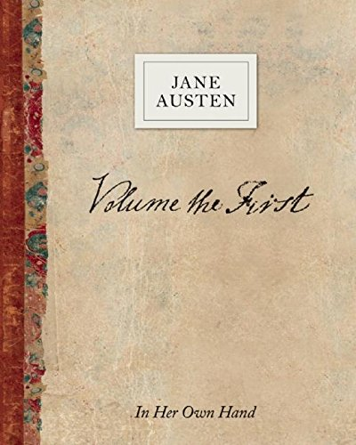 9780789211729: Volume the First by Jane Austen: In Her Own Hand
