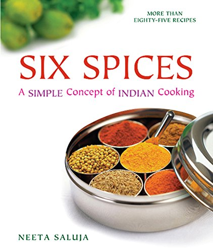 9780789211750: Six Spices: A Simple Concept of Indian Cooking