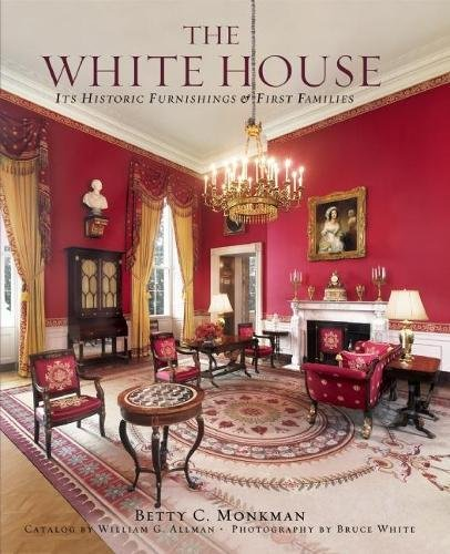 9780789211798: White House: Its Historic Furnishings and First Families