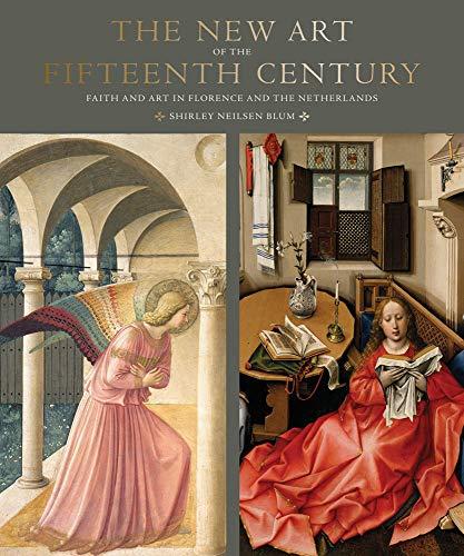 The New Art of the Fifteenth Century (Hardback): Shirley Nielsen Blum