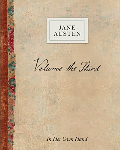 9780789212016: Volume the Third by Jane Austen: In Her Own Hand