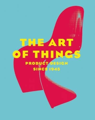 9780789212085: The Art of Things: Product Design Since 1945
