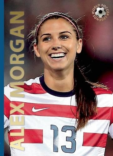 9780789212160: Alex Morgan (World Soccer Legends)