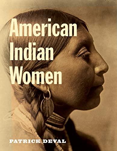 American Indian Women (Hardcover): Patrick Deval