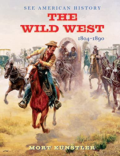 9780789212603: The Wild West: 1804-1890 (See American History)