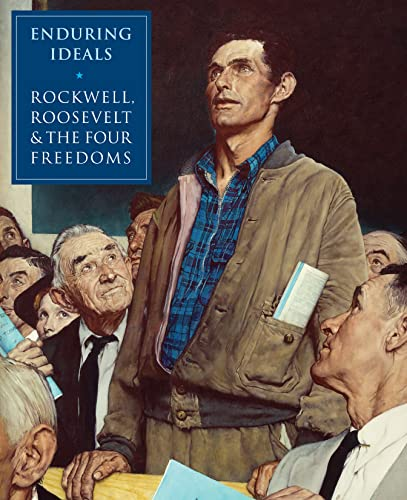 9780789213006: Enduring Ideals: Rockwell, Roosevelt, & the Four Freedoms
