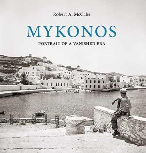 9780789213303: Mykonos: Portrait of a Vanished Era