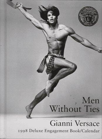 9780789252968: Men Without Ties: Gianni Versace, 1998 Deluxe Engagement Book/Calendar