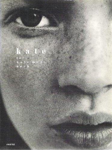 Kate : the Kate Moss book: Kate Moss