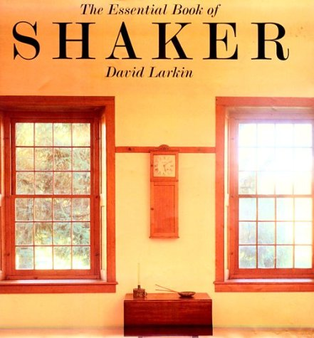 Essential Book of Shaker (0789300079) by Larkin, David