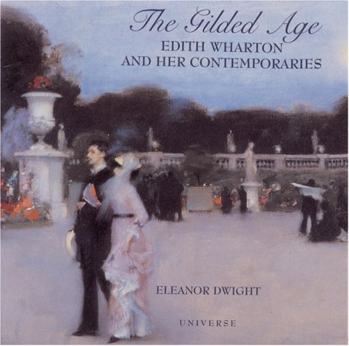 9780789300201: The Gilded Age: Edith Wharton and Her Contemporaries