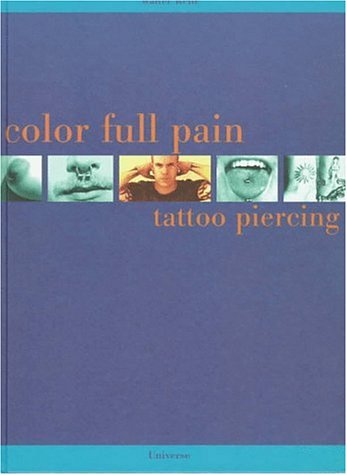9780789300966: Color Full Pain: Tattoos & Piercing