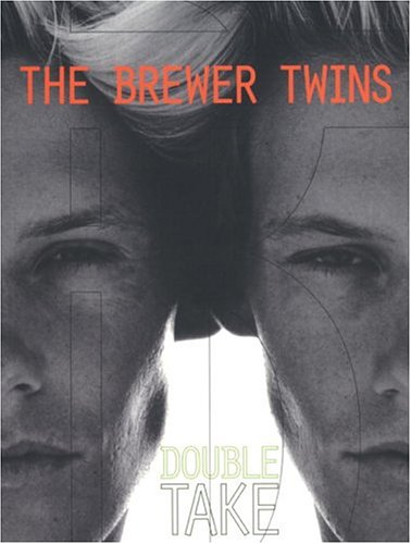 Brewer Twins: Double Take: West, Paul, Brewer,