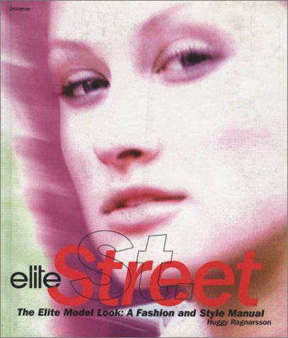 9780789301369: Elite Street: The Elite Model Look, a Fashion and Style Manual