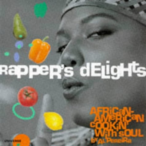 9780789301413: Rappers' Delights : African-American Cookin' With Soul