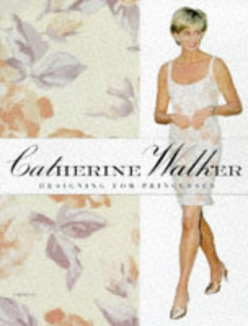 Catherine Walker: An Autobiography By the Private Couturier to Diana, Princess of Wales: Walker, ...