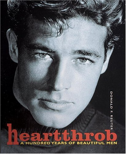9780789302243: Heartthrob: A Hundred Years of Beautiful Men