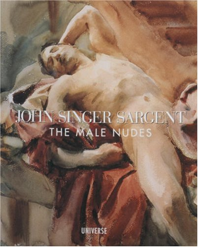 John Singer Sargent, the Male Nudes: Esten, John; National Gallery of Art (U.S.); Museum of Fine ...