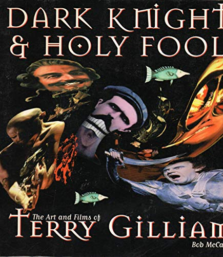 9780789302656: Dark Knights and Holy Fools: The Art and Films of Terry Gilliam: From Before Python to Beyond Fear and Loathing