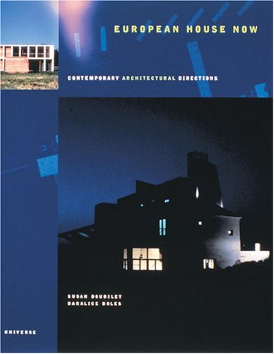 9780789303592: European House Now: Contemporary Architectural Directions (Universe Architecture Series)