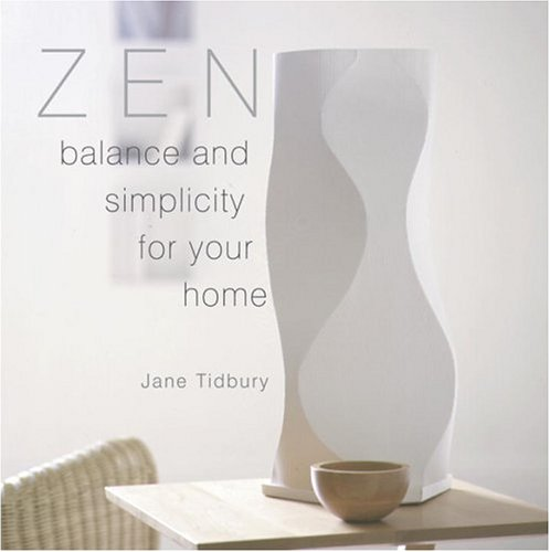 9780789303653: Zen Style: Balance and Simplicity for Your Home