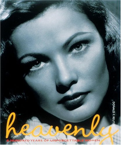 Heavenly: A Hundred Years of Unforgettable Women: Reuter, Donald F.