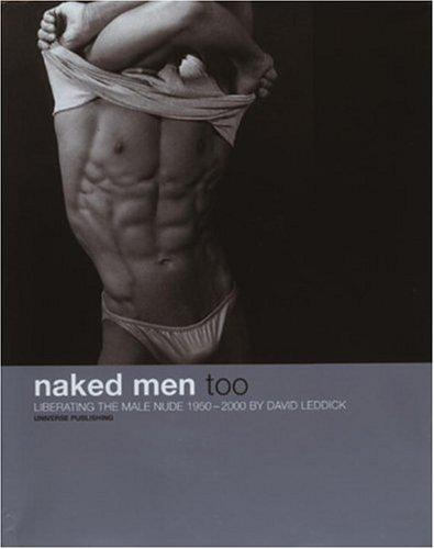 9780789303967: Naked Men, Too: Liberating the Male Nude, 1950-2000