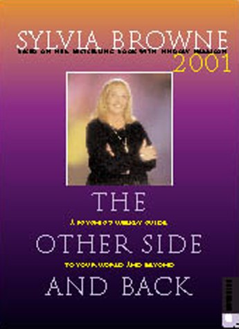 The Other Side and Back: A Psychic's Weekly Guide to Your World and Beyond (0789304228) by Sylvia Browne