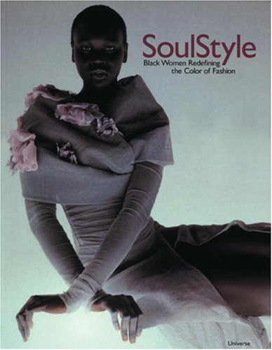 9780789304667: Soul Style : Black Women Redefining the Color of Fashion