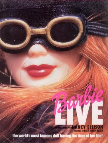 9780789304872: Barbie Live: The World's Most Famous Doll Having the Time of Her Life!