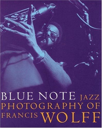 9780789304933: Blue Note Jazz Photography of Francis Wolff