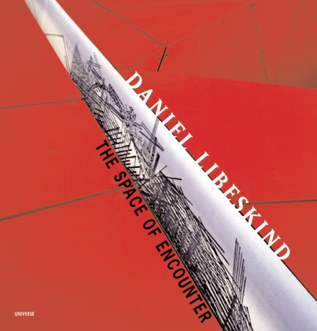 9780789304964: Daniel Libeskind: The Space of Encounter