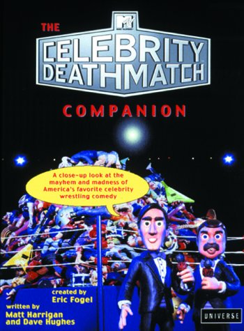 9780789305039: The Mtv Celebrity Deathmatch Companion