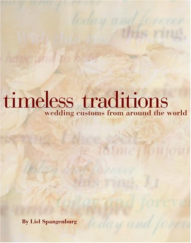 Timeless Traditions : A couple's guide to: Lisl M. Spangenberg