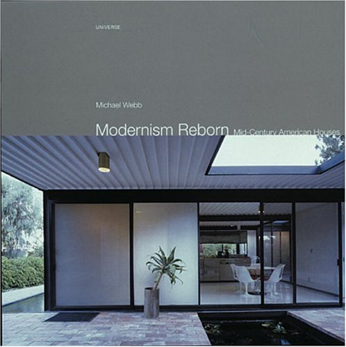 9780789305350: Modernism Reborn: Mid-Century American Houses