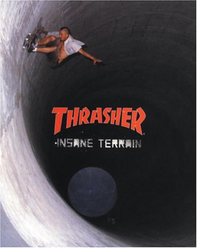 9780789305367: Thrasher: Insane Terrain