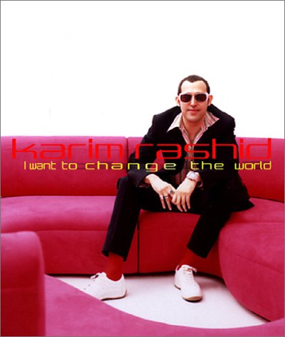 9780789305473: Karim Rashid: I Want to Change the World Book Case