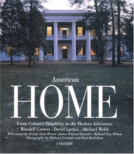 AMERICAN HOME FROM COLONIAL SIMPLICITY TO THE: Garret, W., et