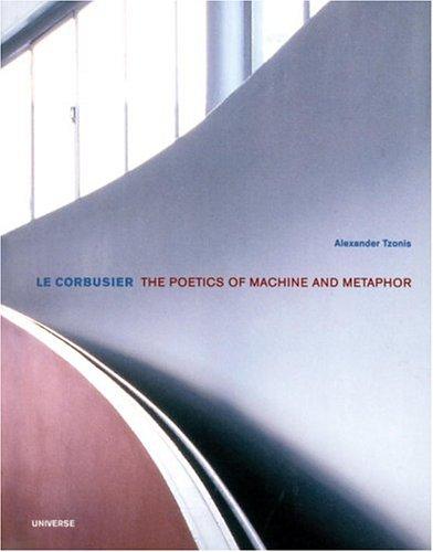 9780789306340: Le Corbusier. The Poetics of Machine and Metaphor