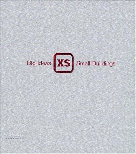 9780789306425: Xs: Big Ideas, Small Buildings